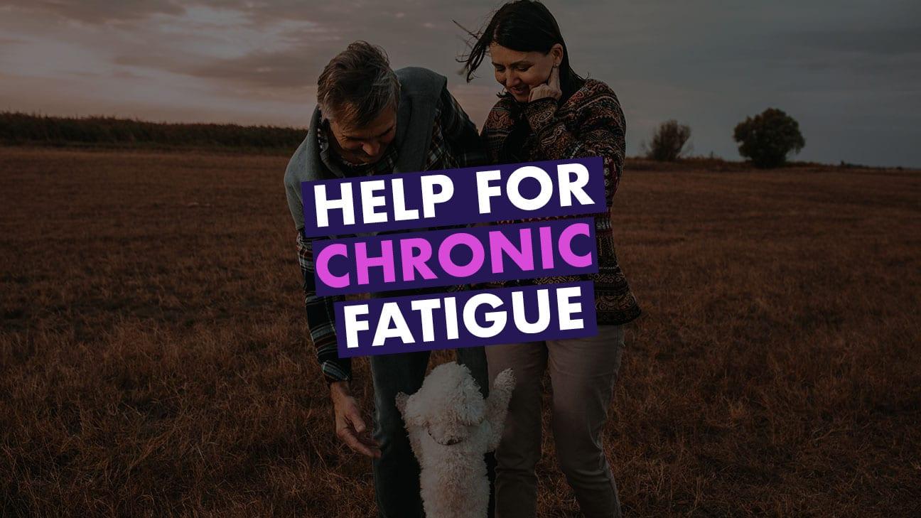 Help for Chronic Fatigue