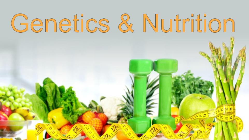 Genetics and Nutrition | El Paso Health Chiropractor Coach