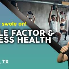 ***FITNESS HEALTH*** SWOLE FACTOR *** Get your swole on!  | El Paso, Tx (2021)